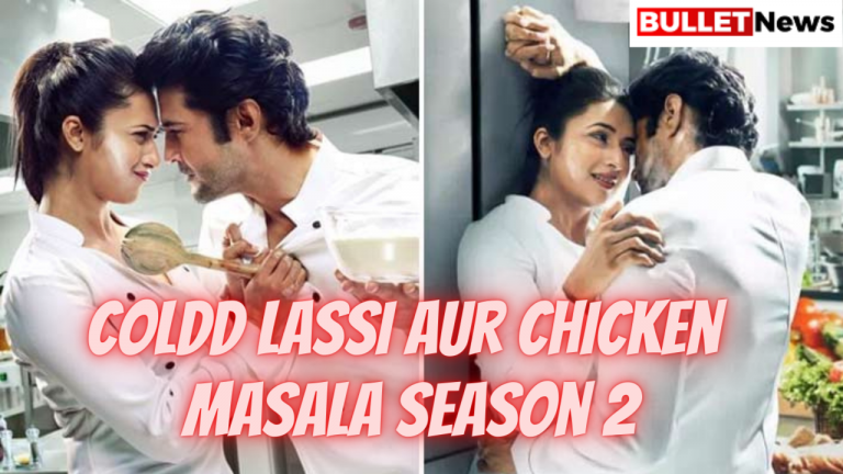 Coldd Lassi Aur Chicken Masala Season 2
