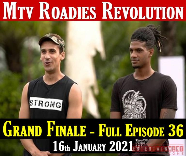 Roadies Revolution Finale full Episode 36