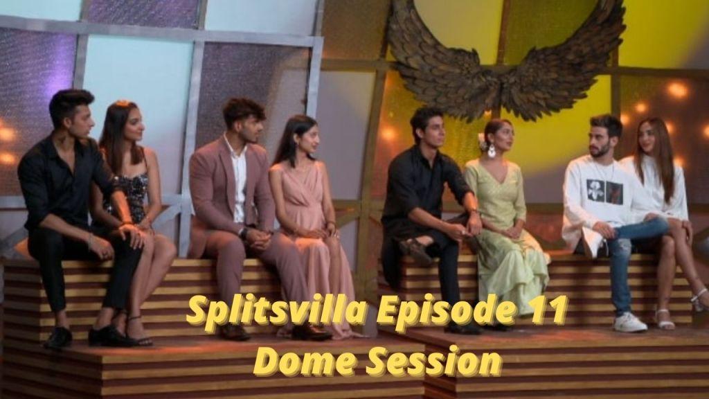 Splitsvilla 13 Episode 11, 15th May- Dome Session