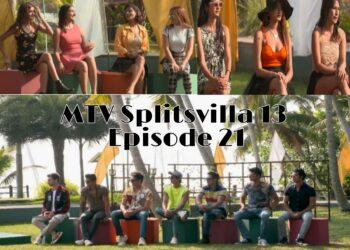 MTV Splitsvilla 13 Episode 21- Full Episode 24th July [Pyaar ya Haar ka punchnama]